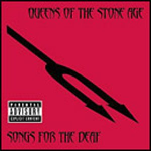 QUEENS OF THE STONE AGE -- Songs For The Deaf
