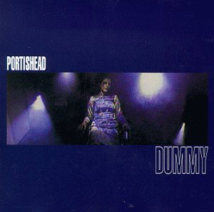PORTISHEAD -- Dummy (Go Beat, 1994)