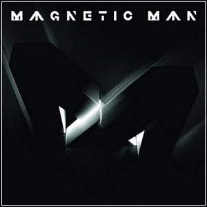 MAGNETIC MAN - Magnetic Man (2010)